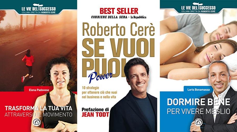 """""""Se vuoi puoi"""" e """"Le vie del successo"""": le collane di Mind Edizioni dirette dal mental coach Roberto Cerè"""
