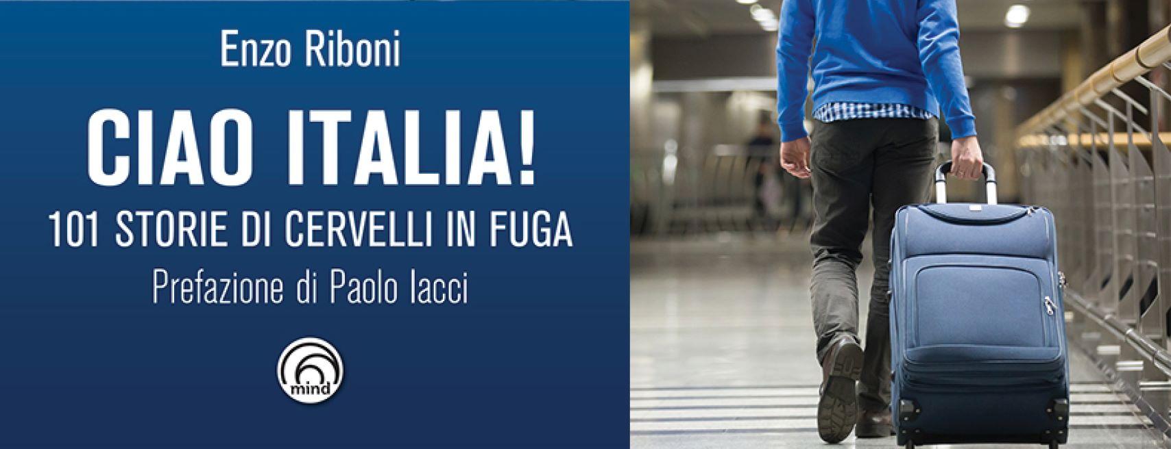 """Dal 6 febbraio in libreria """"Ciao Italia! 101 storie di cervelli in fuga"""""""