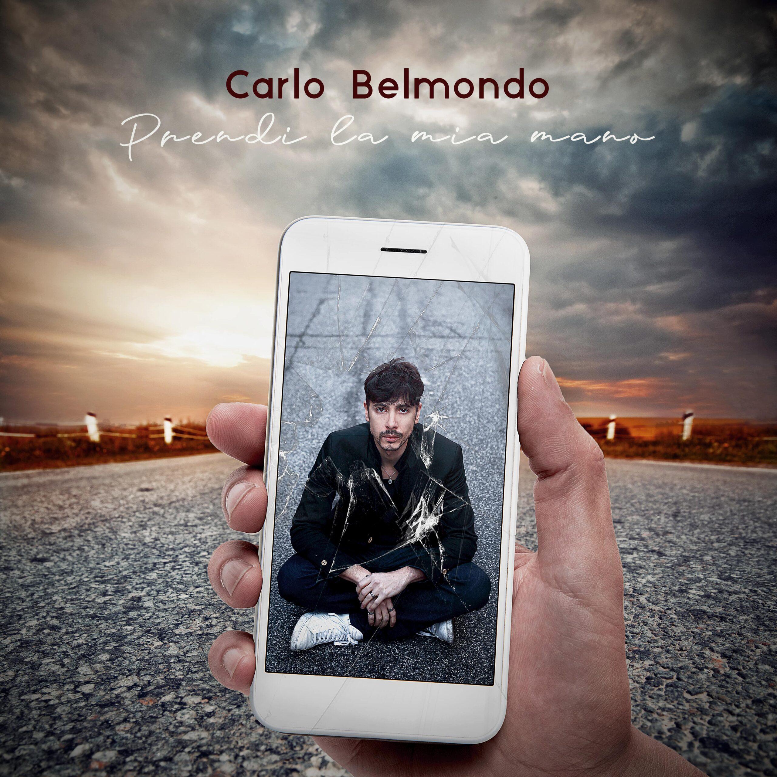 """""""Prendi la mia mano"""": il nuovo singolo di Carlo Belmondo"""