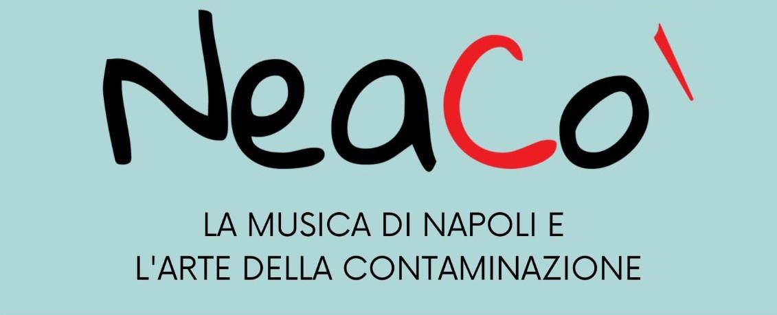 I NeaCò riaccendono la musica nella Capitale: appuntamento il 28 maggio al Teatro degli Audaci